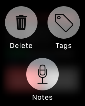 Tags, Notes and Delete on Watch